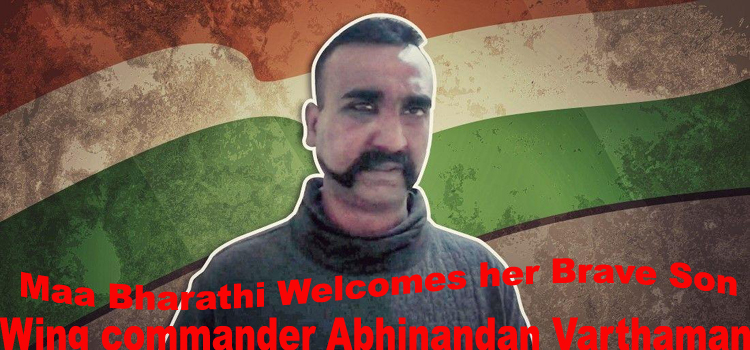 Maa Bharathi Welcomes her Brave Son – Wing commander Abhinandan Varthaman