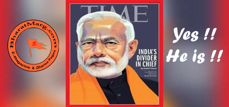 "TIME Calls PM Narendra Modi on cover ""Divider in Chief"" – Yes He is!!"