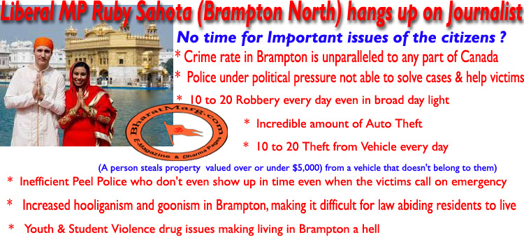 Liberal MP Ruby Sahota (Brampton North) hangs up on Journalist !!