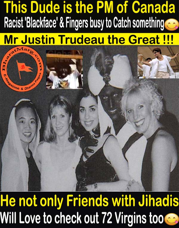 Black Faced Trudeau is not only a friend of Jihadis – Also loves to check out 72 virgins