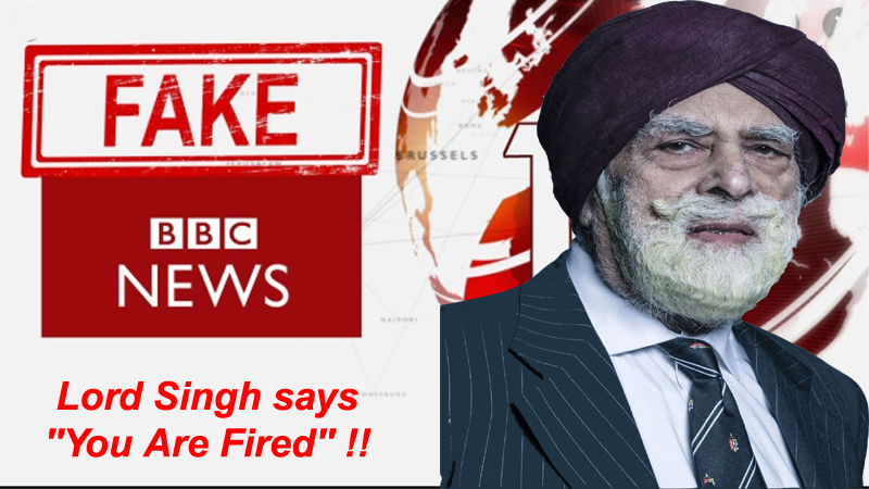 Fake News BBC tries to distort Sikh History to appease extremist  Jihadi & Khalistani gangs: Lord Singh says you are Fired  !!