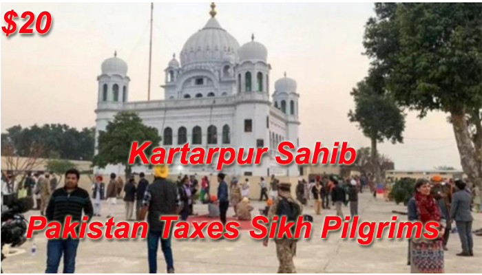 Kartarpur Sahib opens for Indian Sikhs – Pakistan Taxes Sikh Pilgrims $20 for Dharshan !!