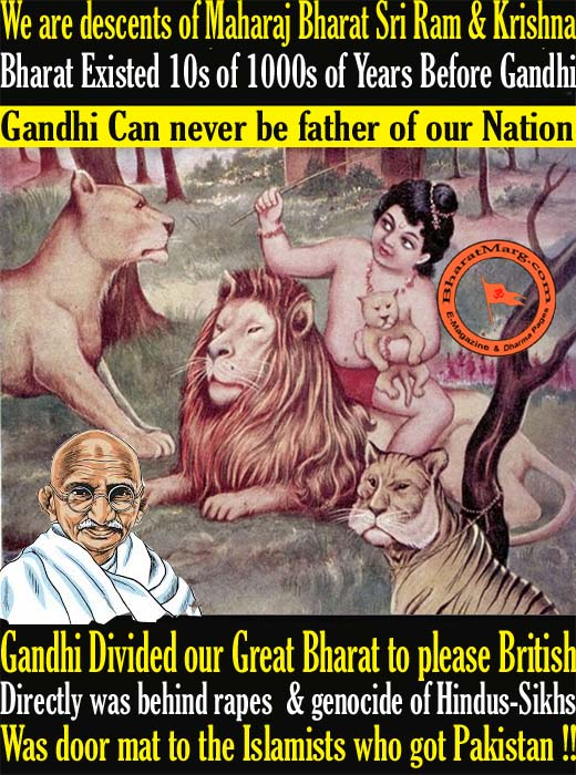 Gandhi Can never be father of our Nation Bharat !!