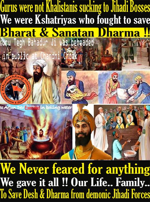 Gurus were true Sikhs and not Khalistanis sucking to Jihadi Bosses !!