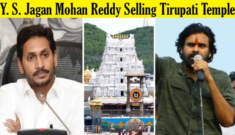 Y. S. Jagan Mohan Reddy Selling Tirupati Temple