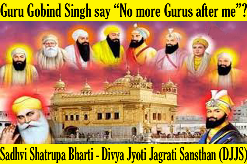 "Did Guru Gobind Singh say ""No more Gurus after me""?"