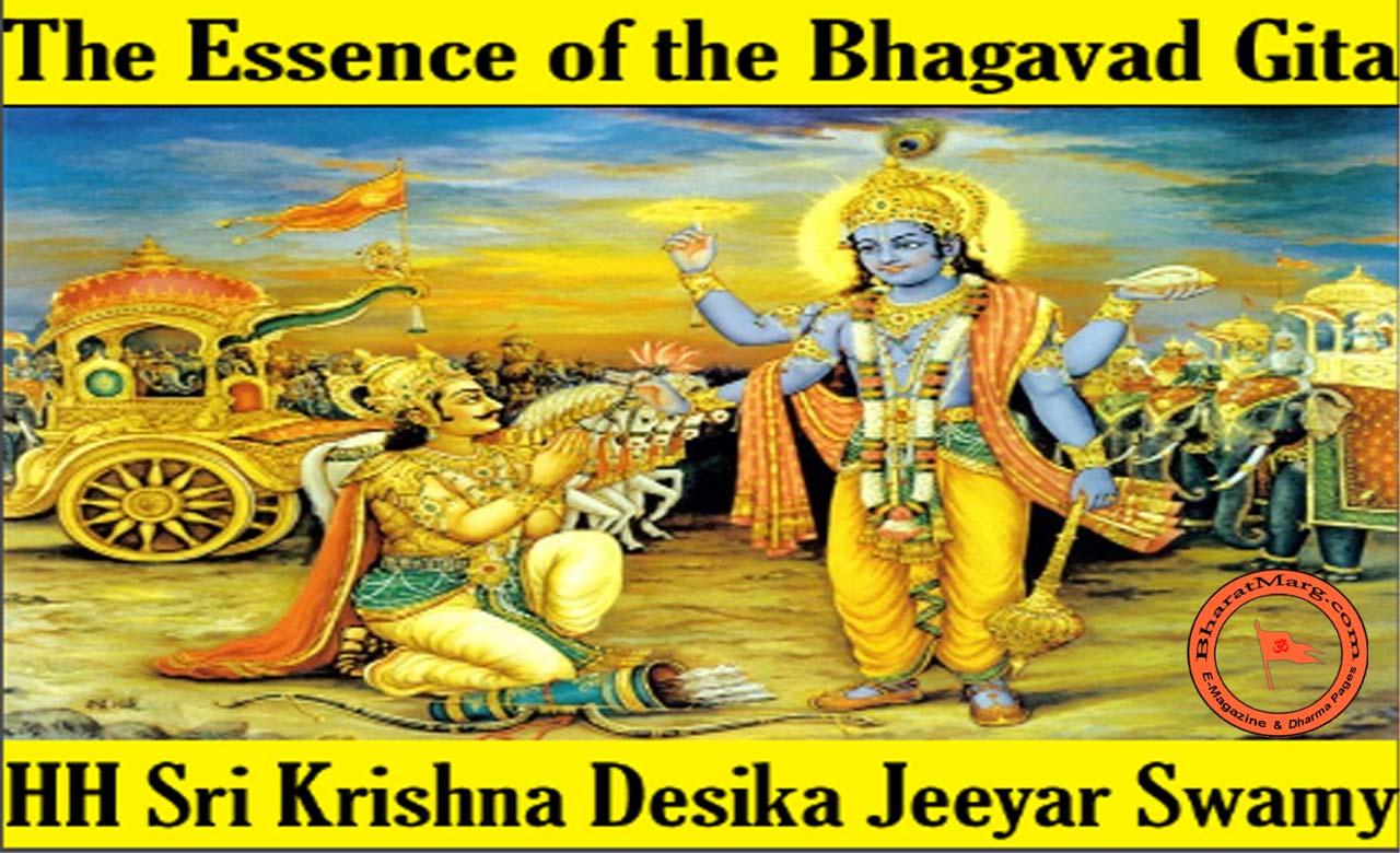 Essence of Bhagavad Gita in 10 minutes – By HH Sri Krishna Desika Jeeyar Swamy