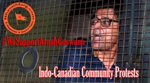 Free Arnab Goswami Now – Indo-Canadian Community Protests !!