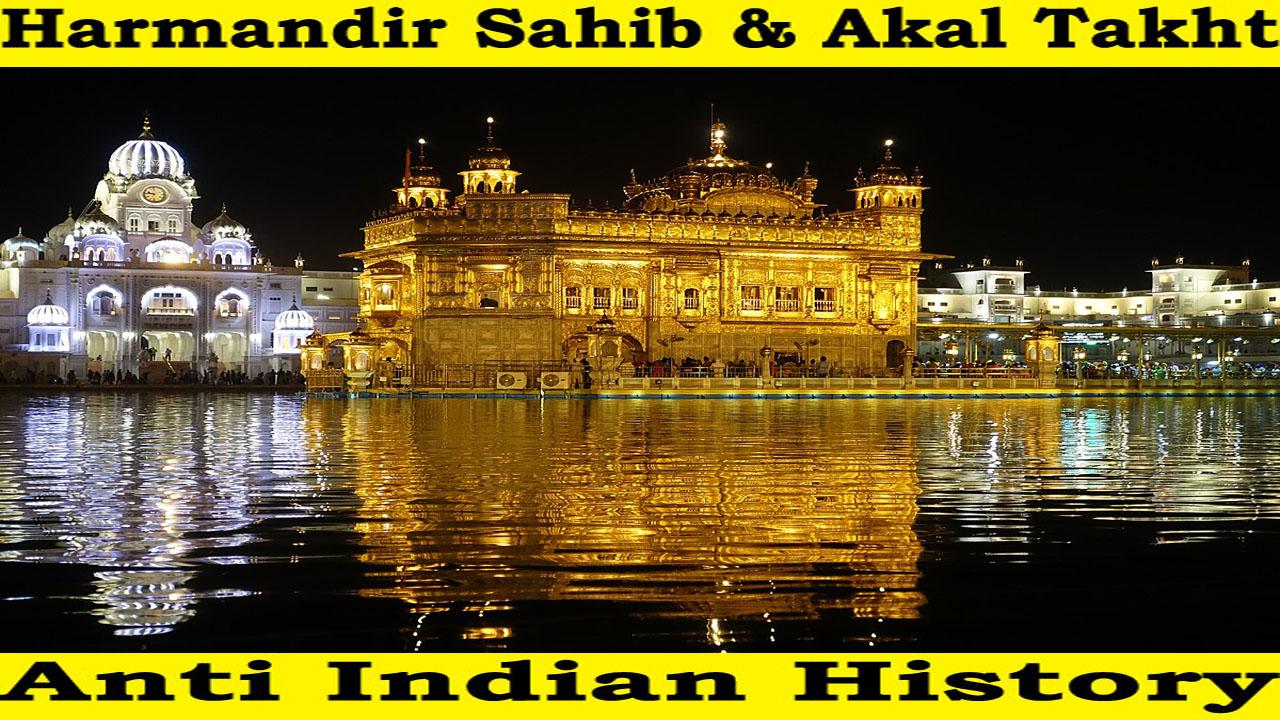 Harmandir Sahib – Akal Takht & Anti National History
