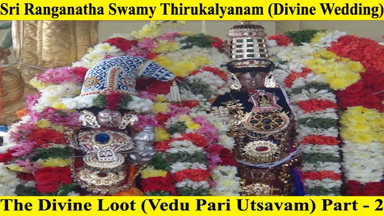 Sri Ranganatha Swamy Thirukalyanam (Divine Wedding) – The Divine Loot (Vedu Pari Utsavam) Part – 2