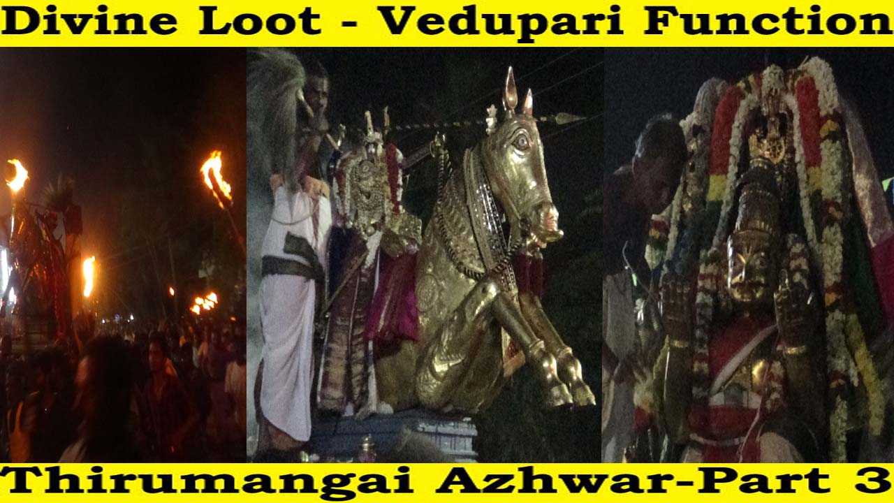 Devine Loot by Thirumangai Azhwar – Vedupari Function  !!