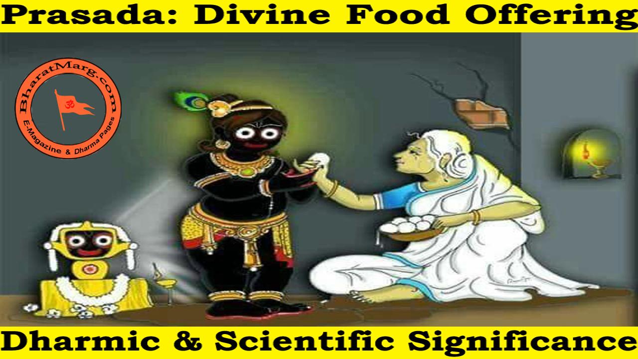 Prasada: Divine Food Offering – Dharmic & Scientific Significance !!