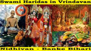 Swami Haridas in Vrindavan !! Nidhivan – Banke Bihari !!