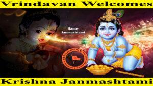 Vrindhavan Welcomes Krishna Janmashtami !!