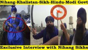 Nihang-Khalistan-Sikh-Hindu-Modi Govt – Exclusive Interview
